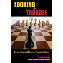 Looking for Trouble: Recognizing and Meeting Threats in Chess