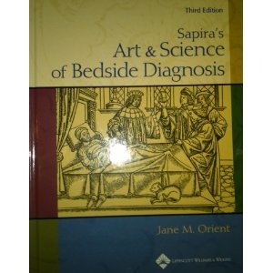 Sapira's Art and Science of Bedside Diagnosis 4th (Fourth) Edition byOrient (Sapiras Art And Science Of Bedside Diagnosis)