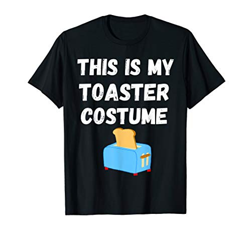 This Is My Toaster Costume Toast Maker Toasted