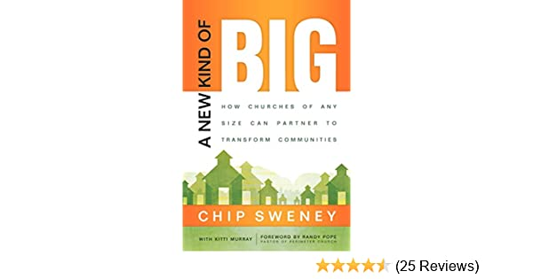 A New Kind of Big: How Churches of Any Size Can Partner to Transform
