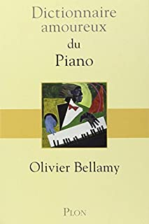 Dictionnaire amoureux du piano, Bellamy, Olivier