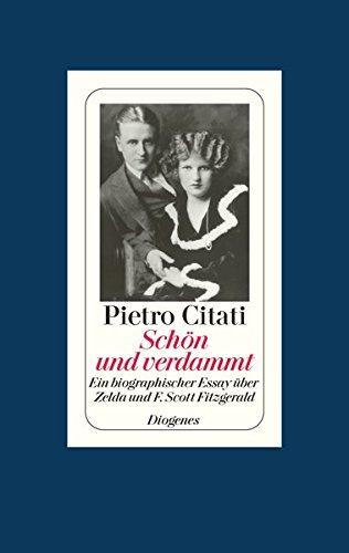 Schön und verdammt: Ein biographischer Essay über Zelda und F. Scott Fitzgerald