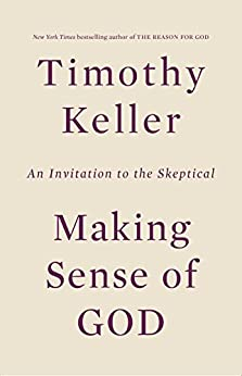 Making Sense of God: An Invitation to the Skeptical by [Keller, Timothy]