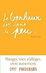 Le bonheur est dans le peu (French Edition)