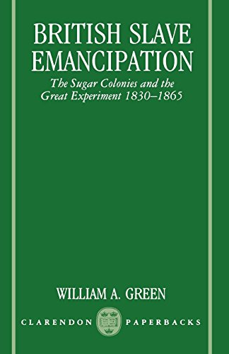 British Colonial Sugar - British Slave Emancipation: The Sugar Colonies and the Great Experiment, 1830-1865 (Clarendon Paperbacks)