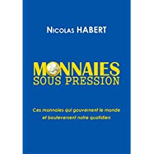 MONNAIES SOUS PRESSION (French Edition)