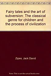 Fairy tales and the art of subversion: The classical genre for children and t...
