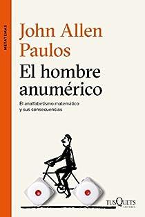 El hombre anumérico par Allen Paulos