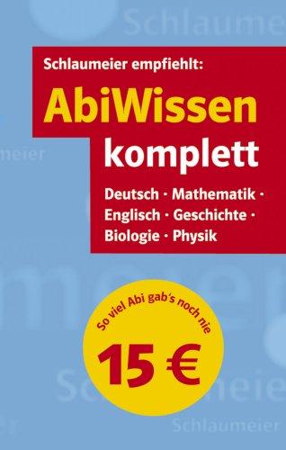 AbiWissen komplett: Deutsch, Mathematik, Englisch, Geschichte, Biologie, Physik