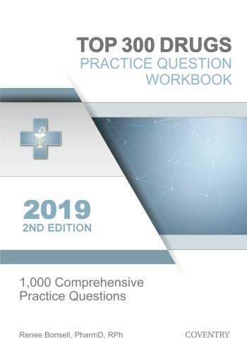 - Top 300 Drugs Practice Question Workbook: 1,000 Comprehensive Practice Questions (2019 Edition)