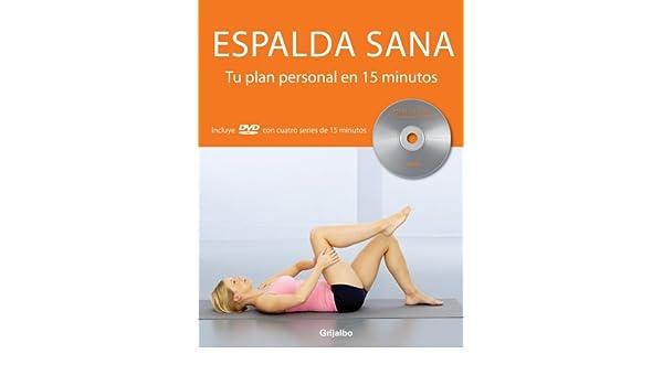 ESPALDA SANA: Tu Plan Personal en 15 Minutos. Incluye DVD ...