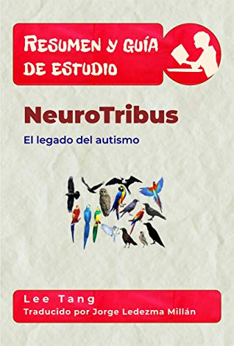 Resumen Y Guía De Estudio - Neurotribus: El Legado Del Autismo (Spanish Edition)
