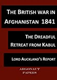 British War in Afghanistan 1841, (Argonaut Papers 11) compiled from contemporary accounts with notes and glossary: The retreat and the massacre of the British Army from Kabul