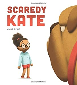 Scaredy Kate by Jacob Grant (2014-04-01)