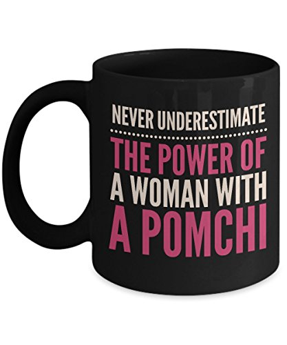 Never Underestimate The Power Of A Woman With A Pomchi Mug - Coffee Cup - Dog Lover Gifts and Accessories