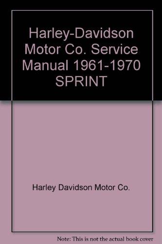 Harley-Davidson Motor Co. Service Manual 1961-1970 SPRINT
