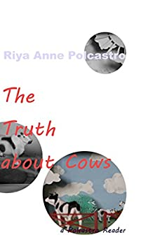 The Truth about Cows: a Polcastro Reader by [Polcastro, Riya Anne]