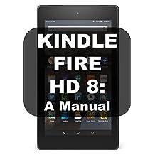 KINDLE FIRE HD 8: A MANUAL