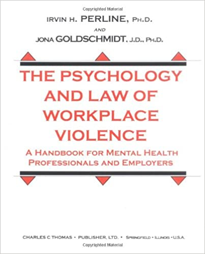 the psychology and law of workplace violence perline irvin h goldschmidt jona