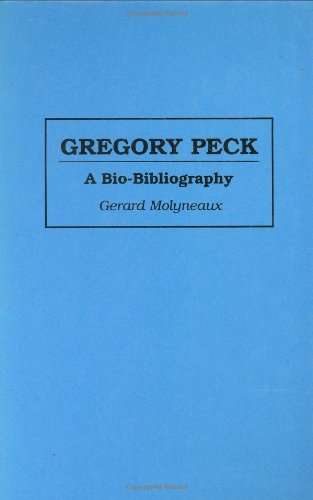 Gregory Peck: A Bio-Bibliography (Bio-Bibliographies in the Performing Arts)