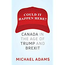 Could It Happen Here?: Canada in the Age of Trump and Brexit