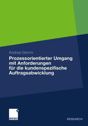 Prozessorientierter Umgang mit Anforderungen für die kundenspezifische Auftragsabwicklung (German Edition) by Andrea Grimm