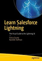 Learn Salesforce Lightning: The Visual Guide to the Lightning UI Front Cover