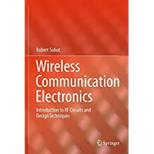 Wireless Communication Electronics: Introduction to RF Circuits and Design Techniques