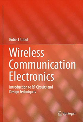 Rf Integrated Circuit Design - Wireless Communication Electronics: Introduction to RF Circuits and Design Techniques