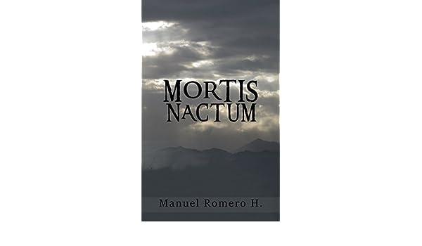 Amazon.com: Mortis Nactum (Spanish Edition) eBook: Manuel Romero Hung: Kindle Store