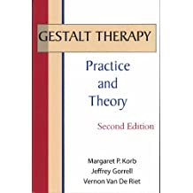 Gestalt Therapy: Practice and Theory