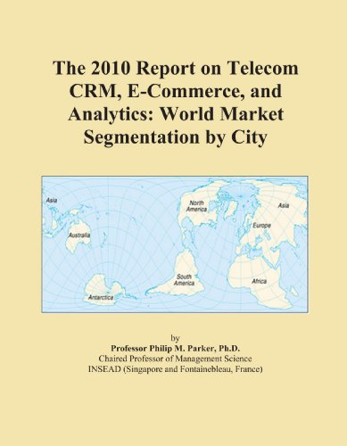 the-2010-report-on-telecom-crm-e-commerce-and-analytics-world-market-segmentation-by-city