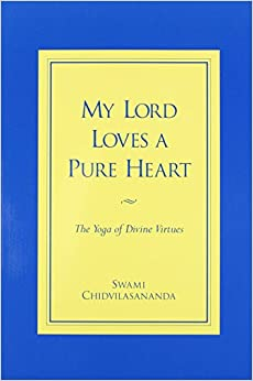Book My Lord Loves a Pure Heart: The Yoga of Divine Virtues