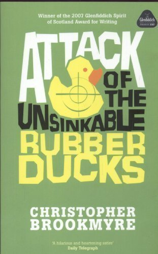 Attack Of The Unsinkable Rubber Ducks by Brookmyre, Christopher Reprint Edition (2008)