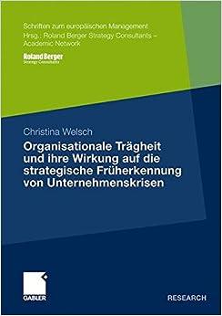 Book Organisationale Trägheit und ihre Wirkung auf die strategische Früherkennung von Unternehmenskrisen (Schriften zum europäischen Management) (German Edition)