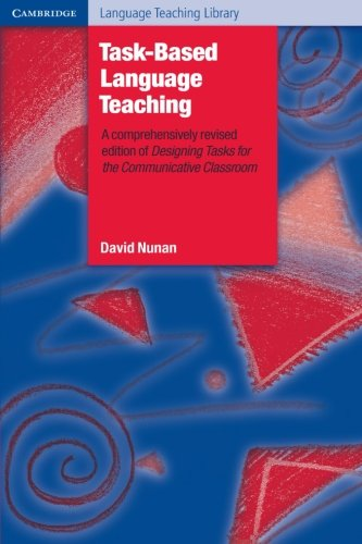 Task-Based Language Teaching: A Comprehensively Revised...