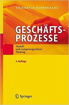 Geschäftsprozesse: Modell- und computergestützte Planung (German Edition): Modell- Und Computergestutzte Planung