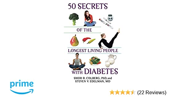50 Secrets of the Longest Living People with Diabetes (Marlowe Diabetes  Library): Sheri R. Colberg, Steven V. Edelman: 9781600940187: Amazon.com:  Books