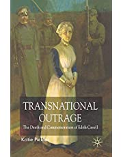 Transnational Outrage: The Death and Commemoration of Edith Cavell