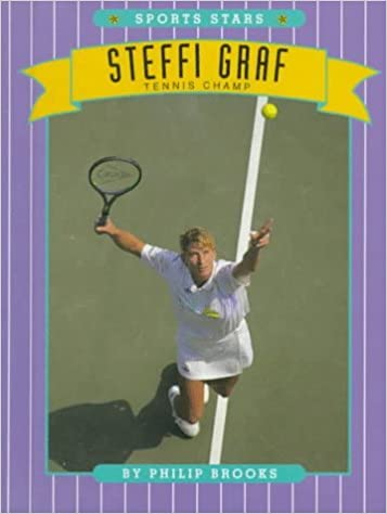 Steffi Graf Tennis Champ (Sports Stars) by Philip Brooks (1-May-1996) Library Binding