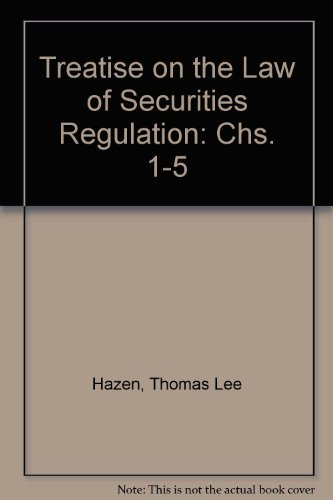 Treatise on the Law of Securities Regulation: Chs. 1-5