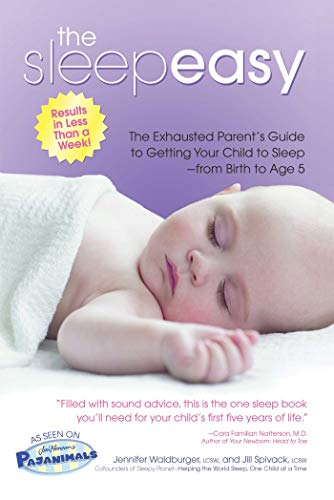 The Sleepeasy Solution: The Exhausted Parent's Guide to Getting Your Child to Sleep from Birth to Age 5 (Chair Child Sleeper)