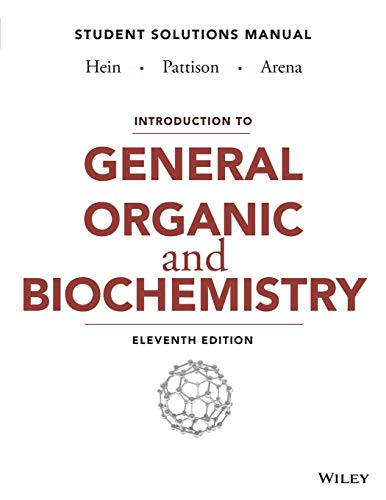 Introduction to General, Organic, and Biochemistry Student Solutions Manual (Introduction To General Organic And Biochemistry Morris Hein)