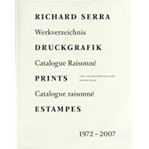 Richard Serra: Prints 1972-2007