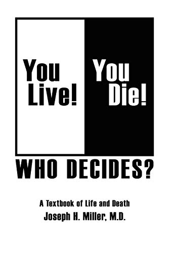 You Live! You Die! Who Decides?: A Textbook of Life and Death