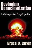 Designing Denuclearization: An Interpretive Encyclopedia