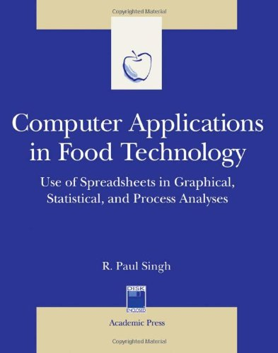 Computer Applications in Food Technology: Use of Spreadsheets in Graphical, Statistical, And Process Analysis (Food Scie