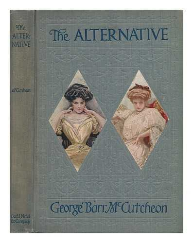 THE ALTERNATIVE by George Barr McCutcheon with illustrations by Harrison Fisher (1909 Hardcover 8 x 5 1/4 inches, 120 pages. A. L. Burt Co. NY)