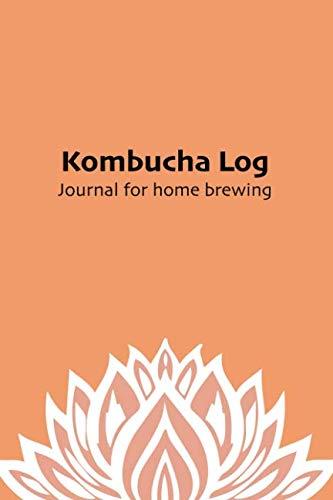Kombucha Log: Journal for home brewing (Kombucha master brewer) by Human Editions