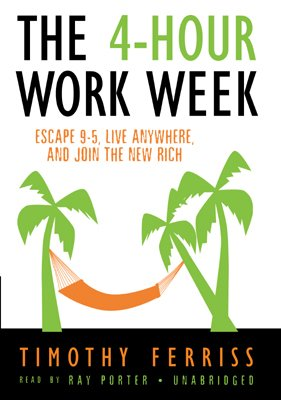 The 4-Hour Work Week: Escape 9-5, Live Anywhere, and Join the New Rich (Library Edition) by Blackstone Audio, Inc.